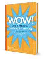 WOW! Adding Pizzazz to Teaching and Learning, Second Edition